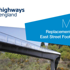 Highways England M20 Replacement East Street Footbridge banner